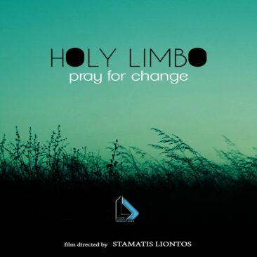 Holy Limbo – Pray For Change